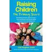 Raising Children: the Primary Years by Liat Hughes Joshi