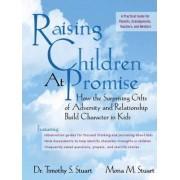Raising Children at Promise by Timothy S. Stuart