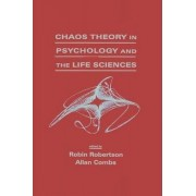 Chaos Theory in Psychology and the Life Sciences by Robin Robertson