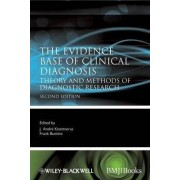 The Evidence Base of Clinical Diagnosis by J. Andre Knottnerus