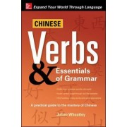 Chinese Verbs & Essentials of Grammar by Julian K. Wheatley
