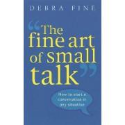 The Fine Art of Small Talk by Debra Fine