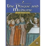 The Plague and Medicine in the Middle Ages by Fiona Macdonald