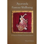 Ayurveda Forever Wellbeing by Meta B Doherty
