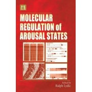 Molecular Regulation of Arousal States by Ralph Lydic