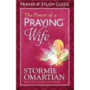 The Power of a Praying Wife: Prayer and Study Guide, Paperback