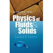 Introduction to the Physics of Fluids and Solids by James S. Trefil