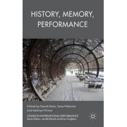 History, Memory, Performance by David Dean