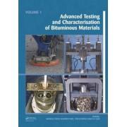 Advanced Testing and Characterization of Bituminous Materials by Andreas Loizos