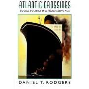 Atlantic Crossings by Daniel T. Rodgers