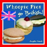 Whoopie Pies Go British by Angela Meads