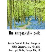 The Unspeakable Perk by Adams Samuel Hopkins