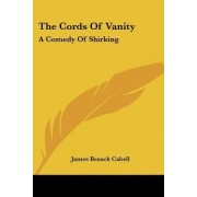 The Cords of Vanity by James Branch Cabell
