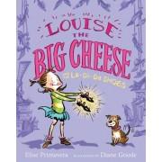Louise the Big Cheese and the La-Di-Da Shoes by Elise Primavera