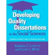 Developing Quality Dissertations in the Social Sciences by Barbara E Lovitts