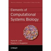 Elements of Computational Systems Biology by Huma M. Lodhi