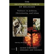 The Destructive Power of Religion by J. Harold Ellens