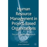 Human Resource Management in Project-Based Organizations by Karin Bredin