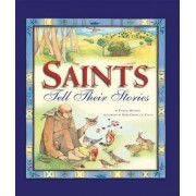 Saints Tell Their Stories by Patricia Mitchell