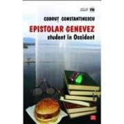 Epistolar genevez. Student in Occident - Codrut Constantinescu
