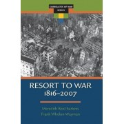 Resort to War 1816 - 2007 by Meredieth Reid Sarkees