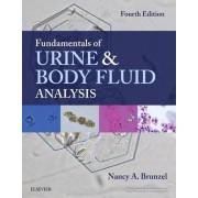 Fundamentals of Urine and Body Fluid Analysis by Nancy A. Brunzel