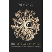 The Late Age of Print by Ted Striphas