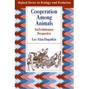 Cooperation Among Animals by Lee Alan Dugatkin