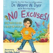 No Excuses! by Dr. Wayne W. Dyer