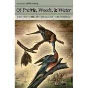 Of Prairie, Woods, and Water by Joel Greenberg