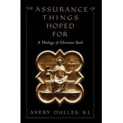 The Assurance of Things Hoped For by Avery Dulles