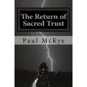 The Return of Sacred Trust: Wake Up Call