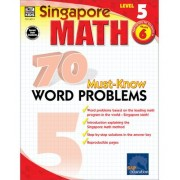 Singapore Math 70 Must-Know Word Problems Level 5, Grade 6 by Frank Schaffer Publications