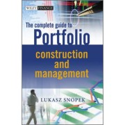The Complete Guide to Portfolio Construction and Management by Lukasz Snopek