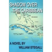 Shadow Over the Caribbean by William Stegall