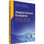 Dreptul Uniunii europene in 100 de hotarari si cazuri practice - Raluca Bercea Sorina Doroga