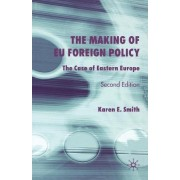 The Making of EU Foreign Policy 2004 by Karen E. Smith