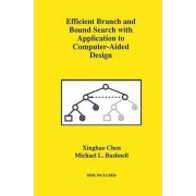 Efficient Branch and Bound Search with Application to Computer-Aided Design by Xinghao Chen
