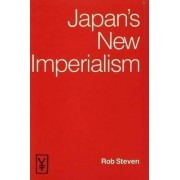 Japan's New Imperialism by Rob Steven