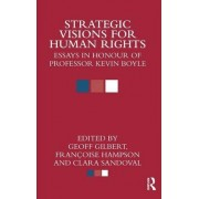 Strategic Visions for Human Rights by Geoff Gilbert