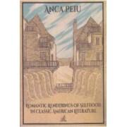 Romantic Renderings of Selfhood in Classic American Literature - Anca Peiu