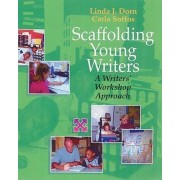 Scaffolding Young Writers by Linda J. Dorn