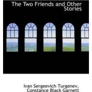 The Two Friends and Other Stories by Ivan Sergeevich Turgenev