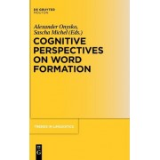 Cognitive Perspectives on Word Formation by Sascha Michel