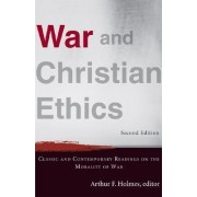 War and Christian Ethics by Arthur F. Holmes