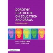 Dorothy Heathcote on Education and Drama by Cecily O'Neill