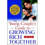 The Young Couple's Guide to Growing Rich Together by Jill Gianola