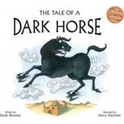 The Tale of a Dark Horse by Sarah Brennan