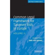Common Legal Framework for Takeover Bids in Europe: v. 2 by Dirk Van Gerven