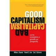 Good Capitalism, Bad Capitalism, and the Economics of Growth and Prosperity by William J. Baumol